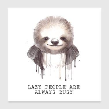 Lazy People Are Always Busy - Watercolor Sloth - Poster 60x60 cm
