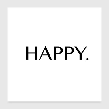 Say Happy - Poster 24 x 24 (60x60 cm)