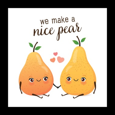 We Make A Nice Pear - Poster 24 x 24 (60x60 cm)