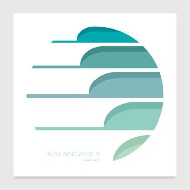 JUST ADD WATER - Poster 24 x 24 (60x60 cm)