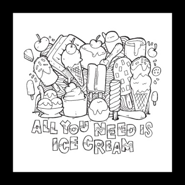 All You Need Is Ice Cream - Poster 24 x 24 (60x60 cm)