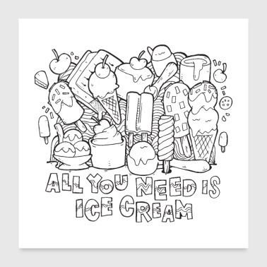 All You Need Is Ice Cream - Poster 60x60 cm