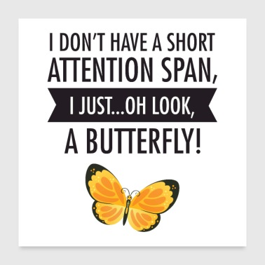 I Don't Have A Short Attention Span... - Poster 60x60 cm