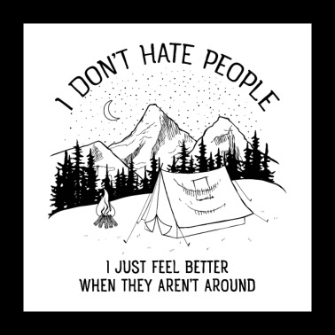 I Don't Hate People - Mountains, Hiking, Nature - Poster 60x60 cm