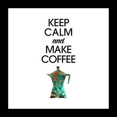 Keep Calm And Make Coffee - Poster 24 x 24 (60x60 cm)