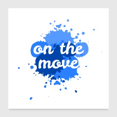 on the move - Poster 24 x 24 (60x60 cm)