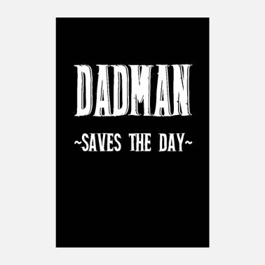 Fathers Day Dadman superhero - Poster 8 x 12