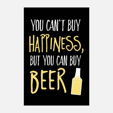 Happiness Can't buy happiness, but beer - Poster 20x30 cm