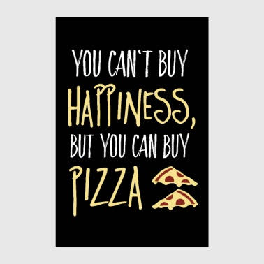 Can not buy happiness, but pizza - Poster 8 x 12