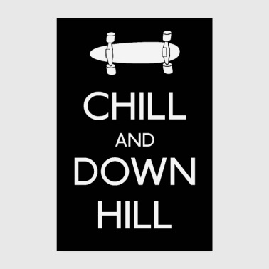 Chill and downhill Longboard - Poster 20x30 cm