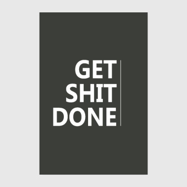 Get Shit Done - Motivation Inspiration - Poster 20x30 cm