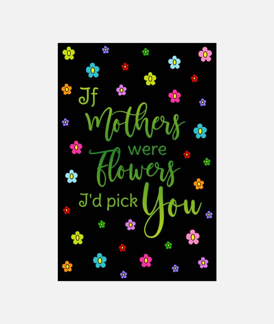 Mother's Day Posters - Poster Mother saying Flowers Colorful HG Black - Posters white