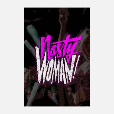 Tough Woman Nasty Woman Poster Lang - Poster