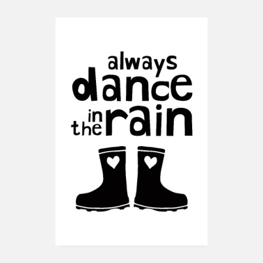Typografie Always Dance In The Rain - Poster