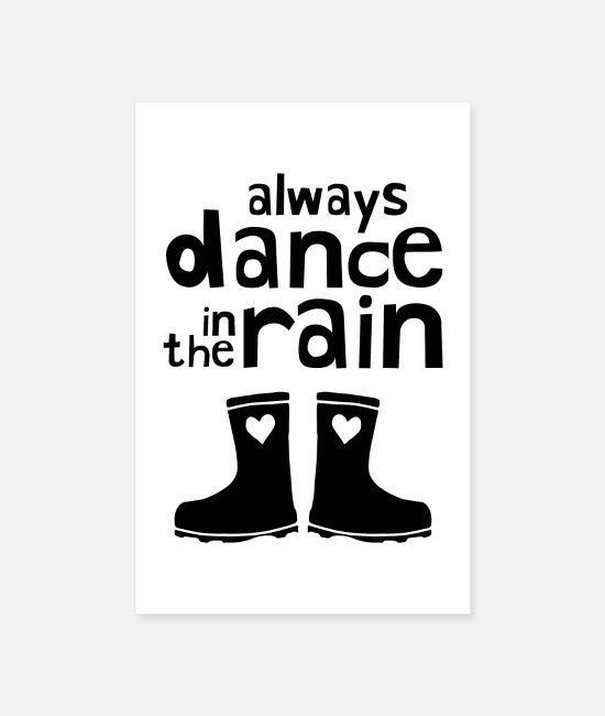 Inspiration Posters - Always Dance In The Rain - Posters white
