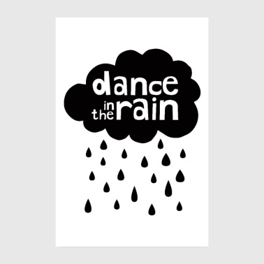 Dance In The Rain - Poster 20x30 cm