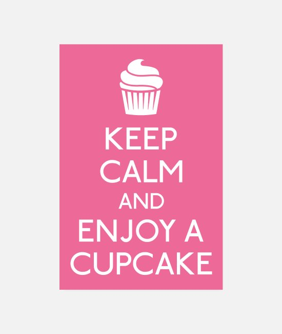 Keep Calm Poster - Keep Calm and Enjoy a Cupcake - Poster Weiß