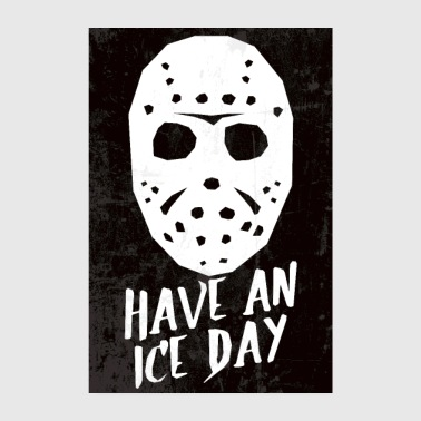 Maskottchen Hockey Mask Have An Ice Day Poster - Poster 20x30 cm