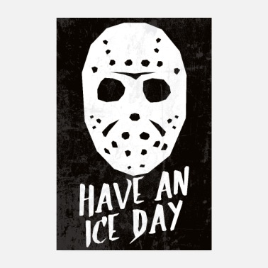 Hockey Hockey Mask Have An Ice Day Poster - Poster 8 x 12