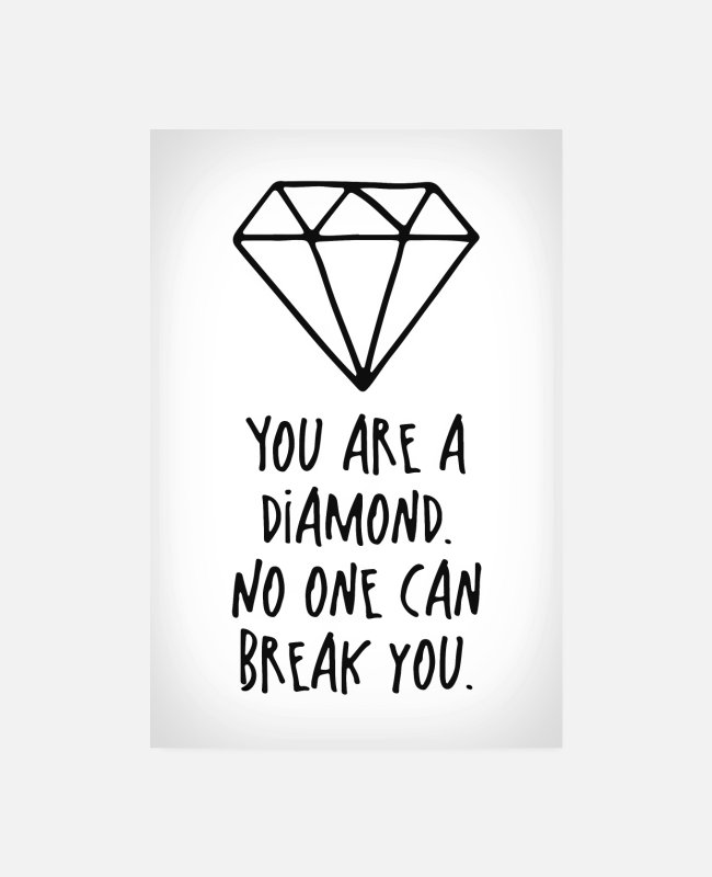 Selbstbewußtsein Poster - You are a diamond Poster - Poster Weiß