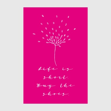 Life Is Short Buy The Shoes Poster Pink - Poster 20x30 cm