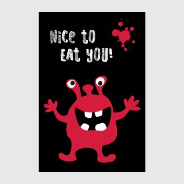 Poster Monster Nice to eat you - Poster 8 x 12