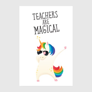 Teachers Are Magical - Poster 8 x 12