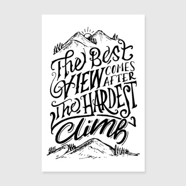 The Best View Comes After The Hardest Climb - Poster 8 x 12