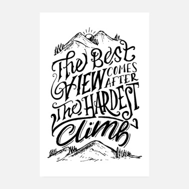 The Best View Comes After The Hardest Climb - Poster 20x30 cm