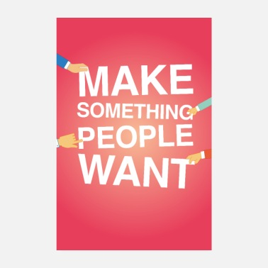 Make something people want poster motivation - Poster