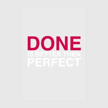 Bett Done is better then perfect - Motivation Startup - Poster 20x30 cm