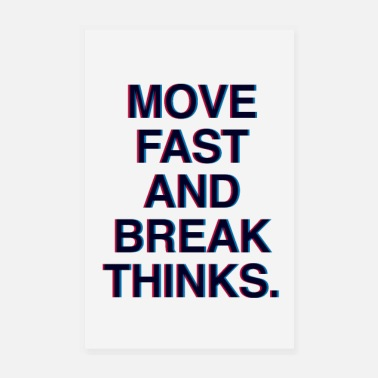 Move fast and break things Motivation zuckerberg - Poster
