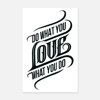 Do What You Do What You Love - Poster