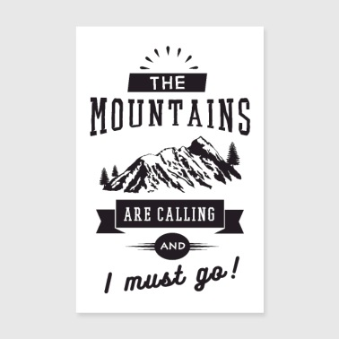 The Mountains Are Calling And I Must Go - Poster 20x30 cm
