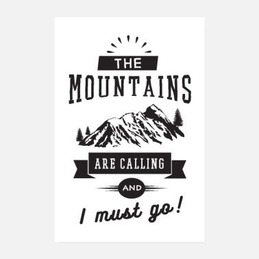 Urlaub The Mountains Are Calling And I Must Go - Poster 20x30 cm