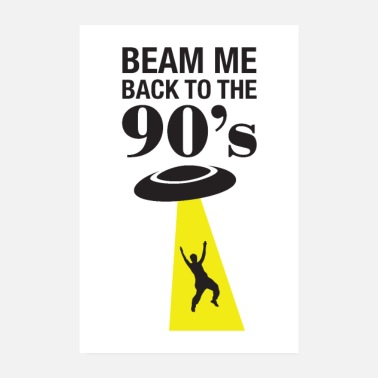 Nineties Beam Me Back To The 90's - Poster 8 x 12