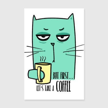 But first, let's take a coffee - Poster 8 x 12