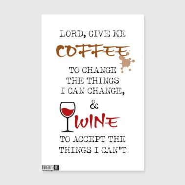 08 Lord Give Me Coffee + Viini-juliste Margarita Art - Juliste 20x30 cm