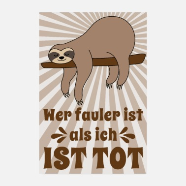 Schlafen Poster Faultier Sloth Spruch fauler als ich tot - Poster