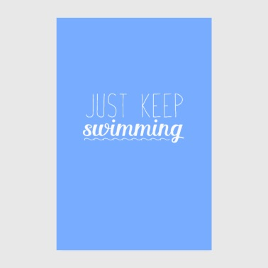 just keep swimming - Poster 20x30 cm
