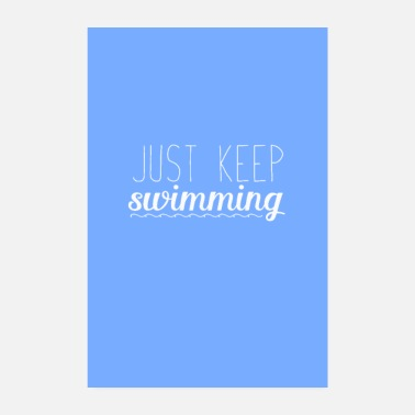 Keep Calm just keep swimming - Poster