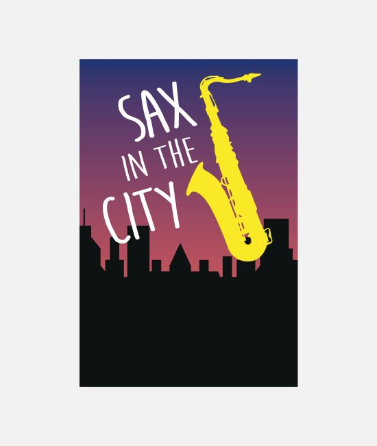 Orchester Poster - SAX in the City - Saxophon und Jazz in der Stadt - Poster Weiß