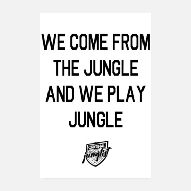 Jungle We Come From The Jungle [white] - Poster