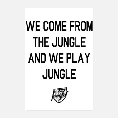 Raver We Come From The Jungle [wit] - Poster 20x30 cm