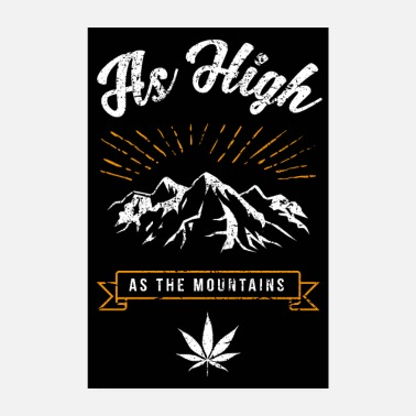 Ganja AS HIGH AS THE MOUNTAINS Kiffer Poster Geschenk - Poster