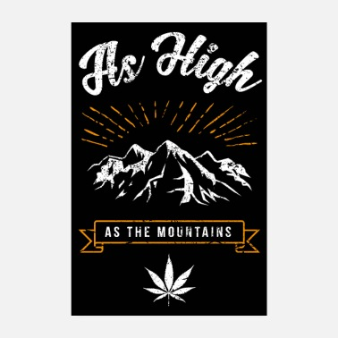 Kiffen AS HIGH AS THE MOUNTAINS Kiffer Poster Geschenk - Poster 20x30 cm