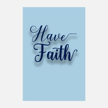 Writing Have Faith - Poster 20x30 cm