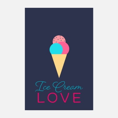 Shop Ice Cream Posters online | Spreadshirt