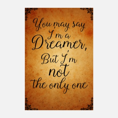 Writing you may say Im a dreamer - Poster 20x30 cm