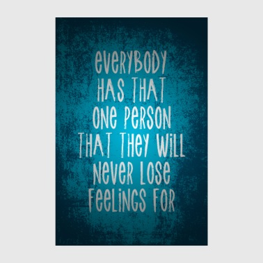 Everyone has a person they will always love - Poster 8 x 12